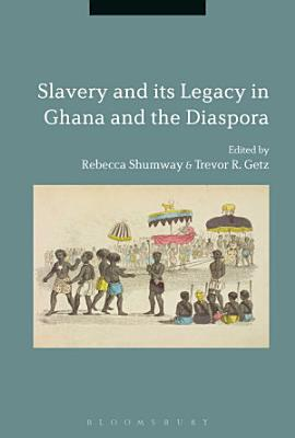 Slavery and its Legacy in Ghana and the Diaspora PDF
