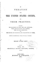 A Treatise Upon the United States Courts, and Their Practice: Original suits, review, forms