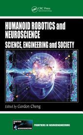 Humanoid Robotics and Neuroscience: Science, Engineering and Society