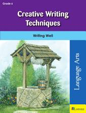 Creative Writing Techniques: Writing Well in Grade 6
