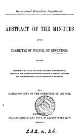 Abstract of the minutes of the committee of Council on education, by a correspondent of the committee of Council
