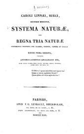 Caroli Linnæi, Sueci, doctoris medicinæ, Systema naturæ, sive, Regna tria naturæ systematice proposita per classes, ordines, genera et species