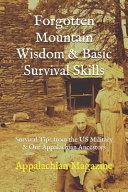 Forgotten Mountain Wisdom   Basic Survival Skills Book