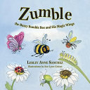 Zumble the Buzzy Bumble Bee and His Magic Wings PDF