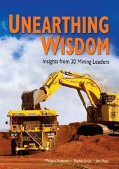 UNEARTHING WISDOM: Insights from 20 Mining Leaders