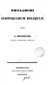 Phylarchi Historiarum reliquiæ, ed. A. Brueckner