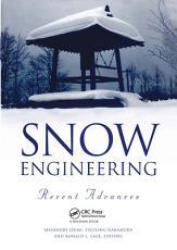 Snow Engineering: Recent Advances