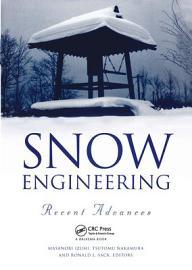 Snow Engineering  Recent Advances