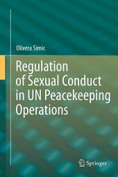 Regulation of Sexual Conduct in UN Peacekeeping Operations