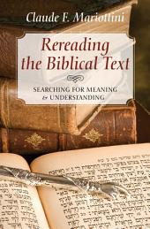 Rereading the Biblical Text: Searching for Meaning and Understanding