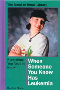 Everything You Need to Know When Someone You Know Has Leukemia Book
