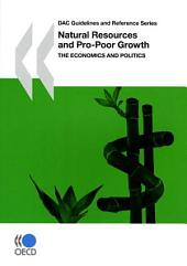 DAC Guidelines and Reference Series Natural Resources and Pro-Poor Growth The Economics and Politics: The Economics and Politics