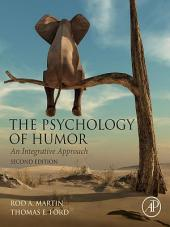 The Psychology of Humor: An Integrative Approach, Edition 2