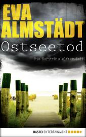 Ostseetod: Pia Korittkis elfter Fall. Kriminalroman