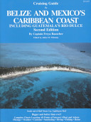 Cruising Guide to Belize and Mexico s Caribbean Coast  Including Guatemala s Rio Dulce PDF