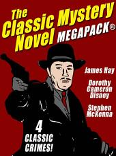The Classic Mystery Novel MEGAPACK®: 4 Great Mystery Novels