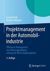 Projektmanagement in der Automobilindustrie: Effizientes Management von Fahrzeugprojekten entlang der Wertschöpfungskette, Ausgabe 4