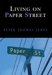 Living on Paper Street