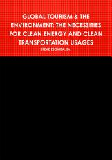 GLOBAL TOURISM   THE ENVIRONMENT  THE NECESSITIES FOR CLEAN ENERGY AND CLEAN TRANSPORTATION USAGES PDF