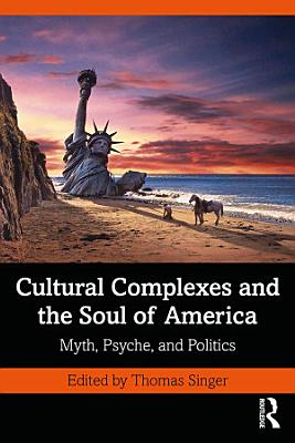 Cultural Complexes and the Soul of America
