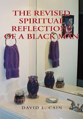 THE REVISED SPIRITUAL REFLECTIONS OF A BLACKMAN
