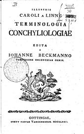 Illustris Caroli a Linne Terminologia conchyliologiae edita a Iohanne Beckmanno ...