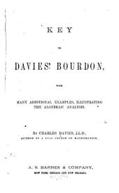 Key to Davies' Bourdon: With Many Additional Examples, Illustrating the Algebraic Analysis
