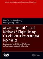Advancement of Optical Methods   Digital Image Correlation in Experimental Mechanics PDF