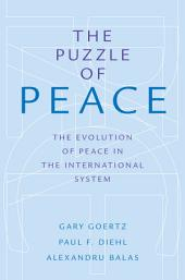 The Puzzle of Peace: The Evolution of Peace in the International System