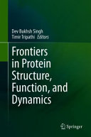 Frontiers in Protein Structure  Function  and Dynamics PDF