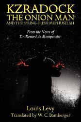 Kzradock The Onion Man And The Spring Fresh Methuselah Book PDF