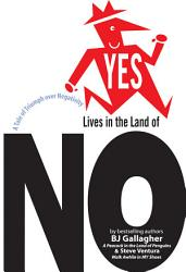 Yes Lives In The Land Of No Book PDF