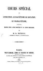 Cours spécial sur l'induction, le magnétisme de rotation, le diamagnétisme: et sur les relations entre la force magnétique et les actions moléculaires