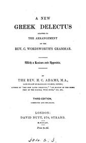 A new Greek delectus, adapted to the arrangement of ... C. Wordsworth's grammar