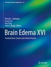 Brain Edema XVI: Translate Basic Science into Clinical Practice