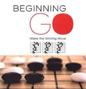 Beginning Go: Making the Winning Move