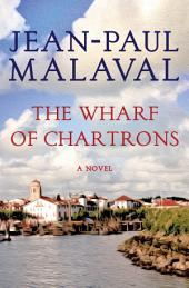 The Wharf of Chartrons: A Novel