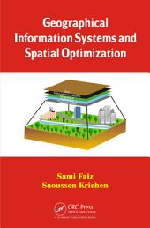 Geographical Information Systems and Spatial Optimization