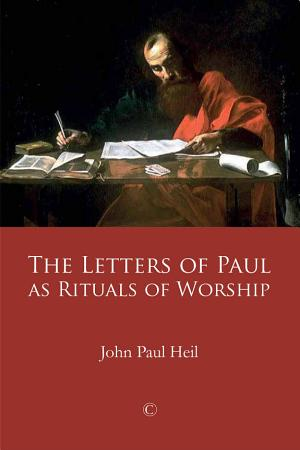 The Letters of Paul as Rituals of Worship PDF