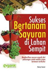 Sukses Bertanam Sayuran di Lahan Sempit