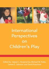 International Perspectives on Children's Play