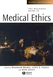 The Blackwell Guide To Medical Ethics Book PDF