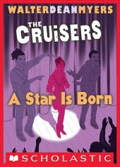 A Star is Born (The Cruisers, Book 3)