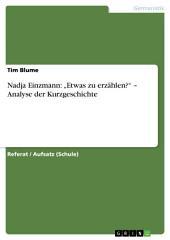 """Nadja Einzmann: """"Etwas zu erzählen?"""" – Analyse der Kurzgeschichte"""