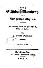 Lady Elisabeth Mowbray: oder, der heilige Aloysius ; eine Erzählung aus der Zeit Heinrich's I., König von England, Band 2