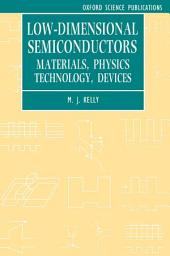 Low-dimensional Semiconductors: Materials, Physics, Technology, Devices
