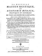 La nouvelle maison rustique, ou Economie rurale, pratique et générale de tous les biens de campagne: Volume2