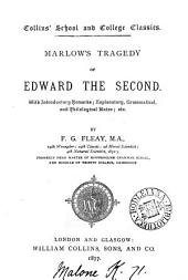 Marlow's tragedy of Edward the second, with intr. remarks; notes; etc. by F.G. Fleay