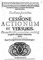 Johannis Brunnemanni ... Tractatus succinctus de cessione actionum et versuris