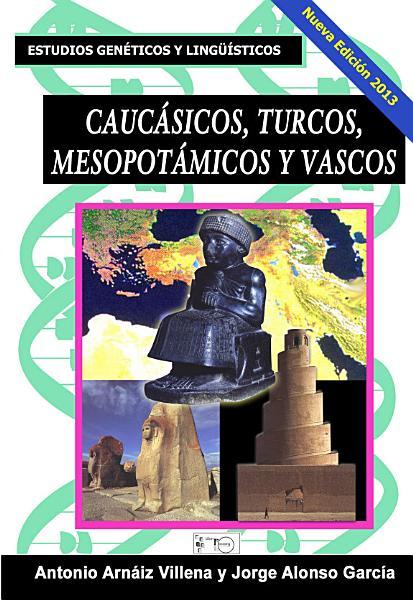 Caucasicos Turcos Mesopotamicos Y Vascos